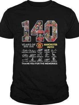 140 Years of Manchester United 1878 2018 signature thank you for the memories shirt