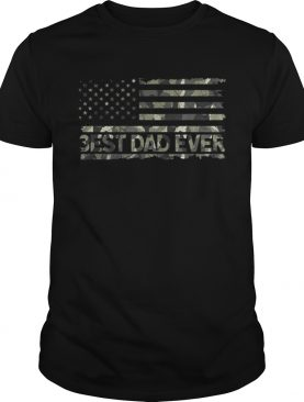 American Flag Camo Best Dad Ever Fathers Day shirt