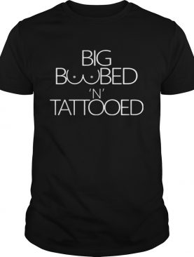 Big boobed ntattooed shirt