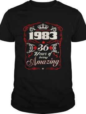 Born in 1983 36 years of being amazing shirt