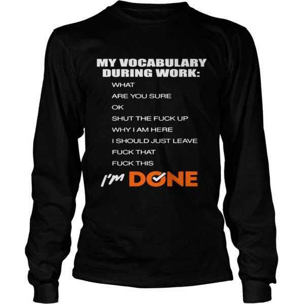 My vocabulary during work  LongSleeve