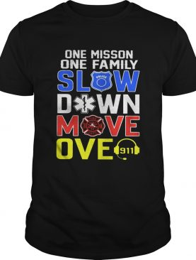 One mission one family slow down move over vintage shirt