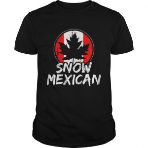 Snow Mexican Canada Maple Leaf Canadian Immigrant Gift Shirt Unisex