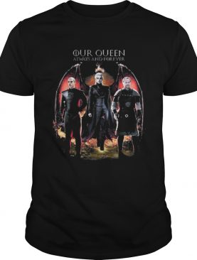 Top Daenerys Targaryen our queen always and forever shirt
