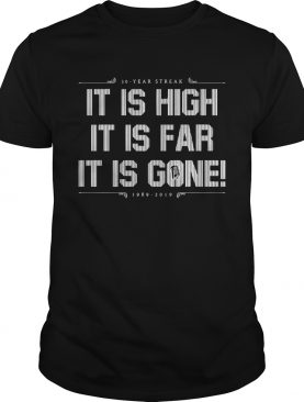 30 year Streak it is high it is far it is gone Shirt