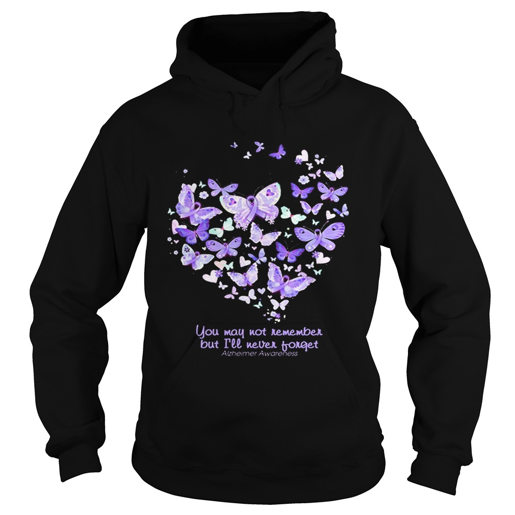 fe33992d5fb Butterfly You may not remember but ill never forget Alzheimer Awareness  shirt