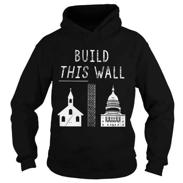 Church and state build this wall  Hoodie