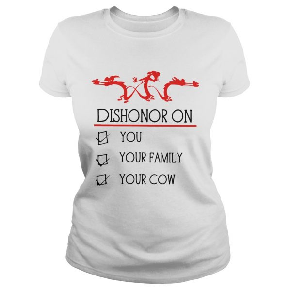 Dishonor on you your family your cow  Classic Ladies