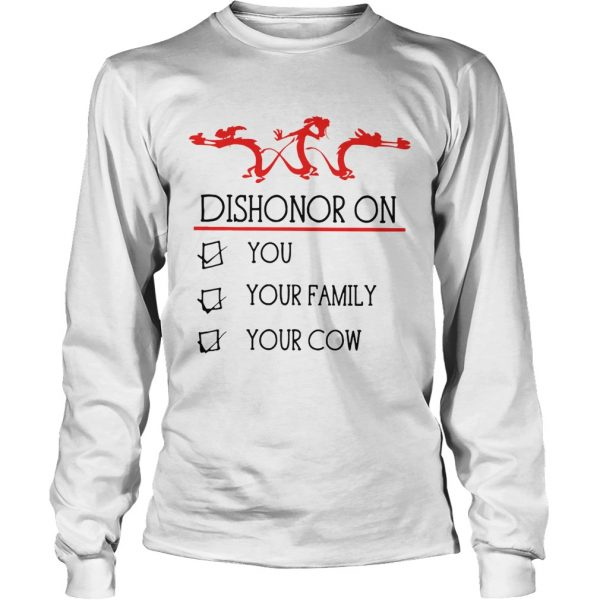 Dishonor on you your family your cow  LongSleeve