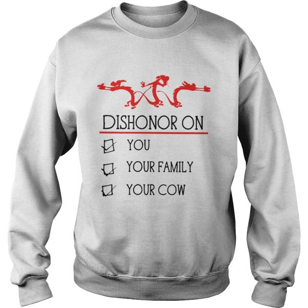 Dishonor on you your family your cow  Sweatshirt
