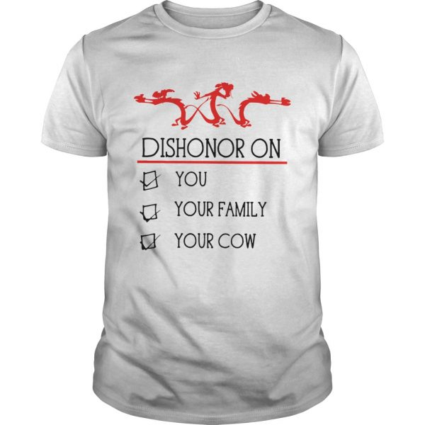 Dishonor on you your family your cow  Unisex