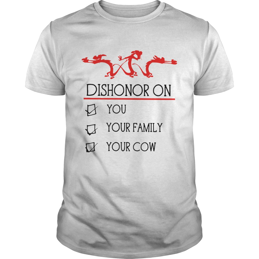 Dishonor on you your family your cow