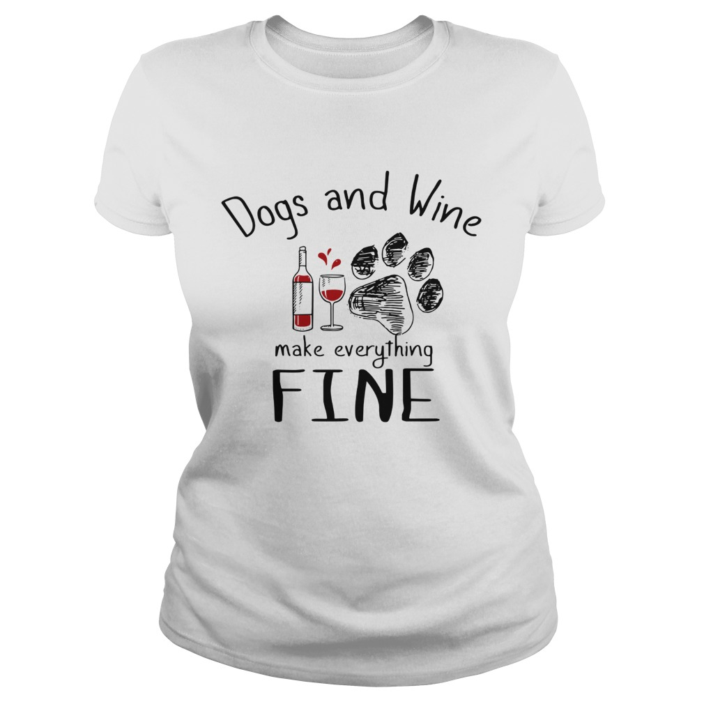 Dog and wine make everything fine Classic Ladies