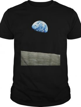 Earthrise Earth From The Moon Landing Apollo Space shirt