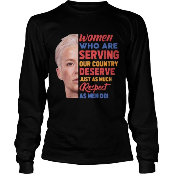 Megan Rapinoe women who are serving out country deserve just as much respect as men do  LongSleeve