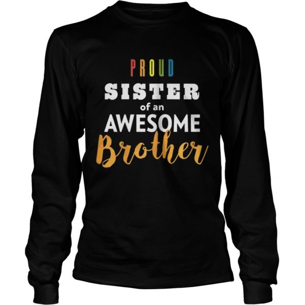 Original Proud Sister Of An Awesome Brother LGBT Pride  LongSleeve