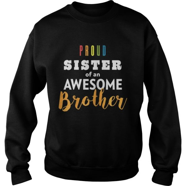 Original Proud Sister Of An Awesome Brother LGBT Pride  Sweatshirt