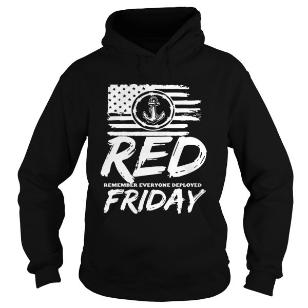 Red remember everyone deployed Friday  Hoodie