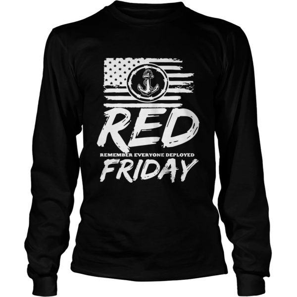 Red remember everyone deployed Friday  LongSleeve