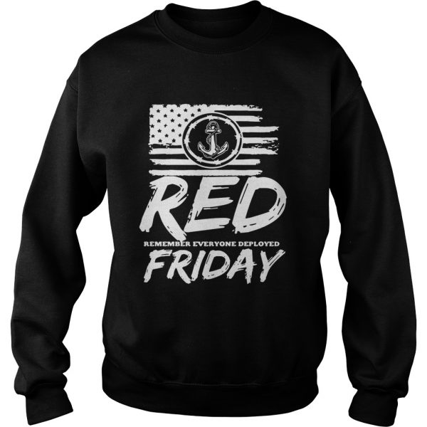 Red remember everyone deployed Friday  Sweatshirt
