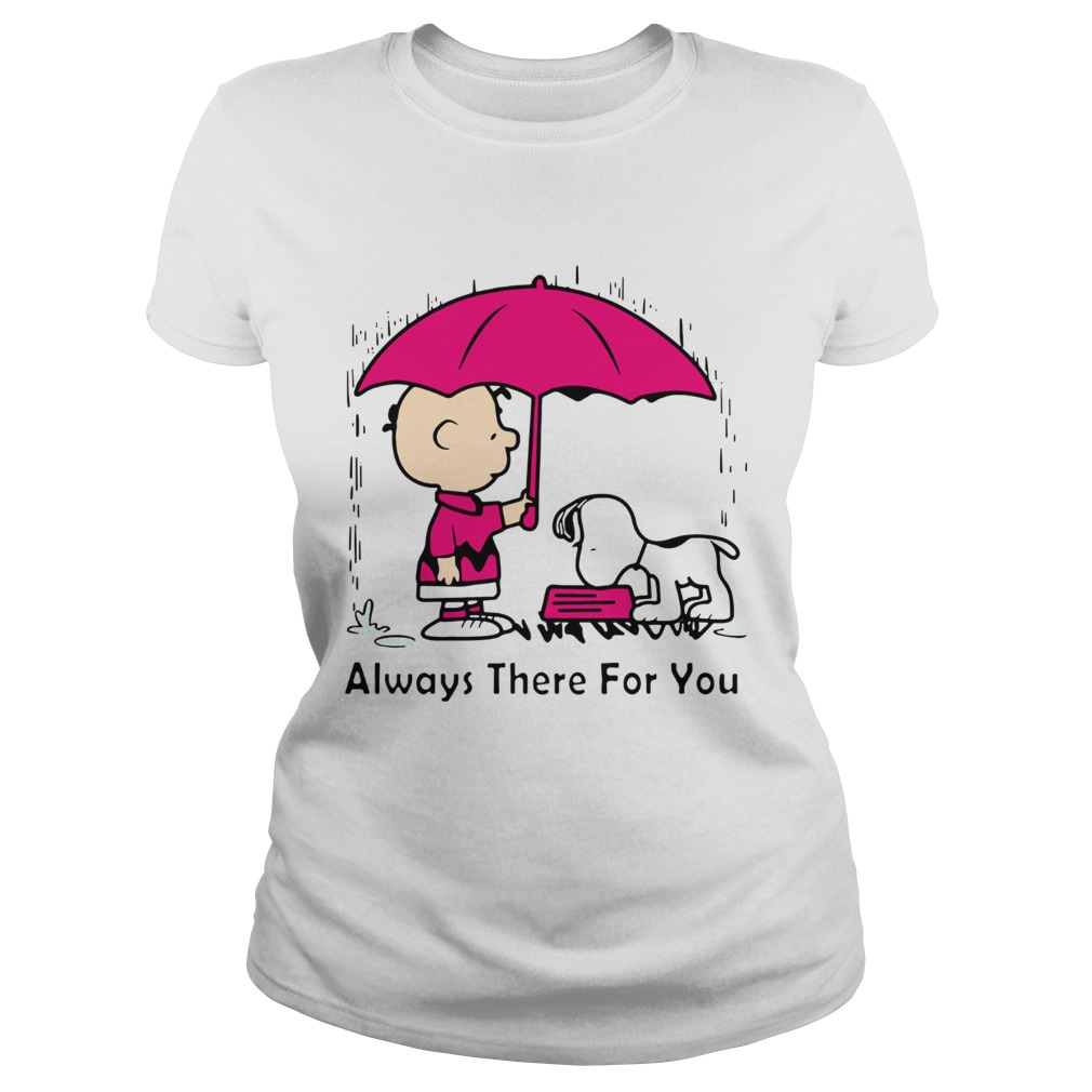 Snoopy and Chair Brown always there for you Classic Ladies