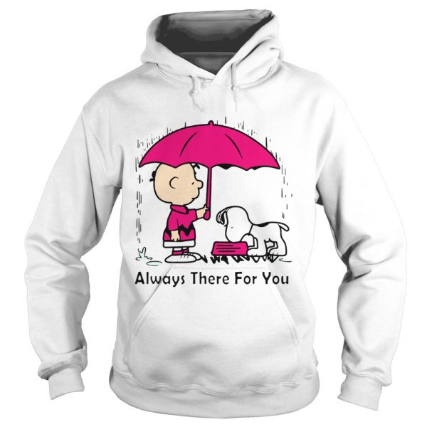 Snoopy and Chair Brown always there for you  Hoodie