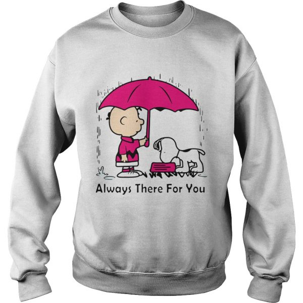 Snoopy and Chair Brown always there for you  Sweatshirt