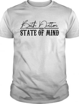 Stranger Things 3 Beth Dutton state of mind shirt