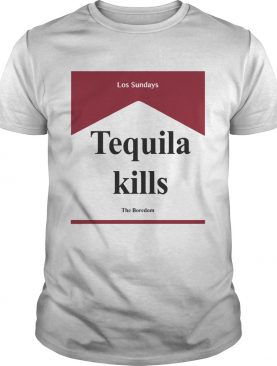 Tequila kill Los Sundays The Boredom shirt