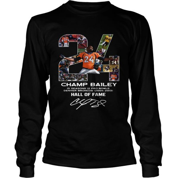 24 Champ Bailey Broncos Hall Of Fame  LongSleeve