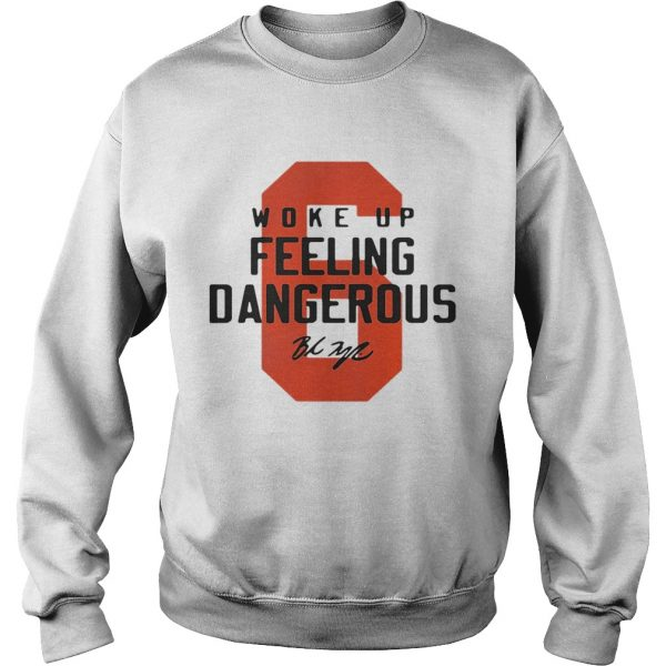 Baker Mayfield 6 woke up feeling dangerous signature  Sweatshirt