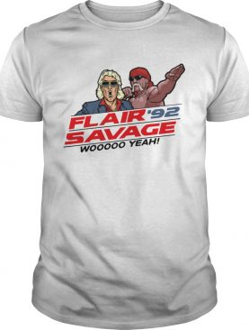 Flair 92 Savage Woo Yeah Shirt