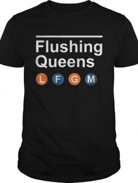 Flushing Queens LFGM New York Baseball Fans Women Men Shirts