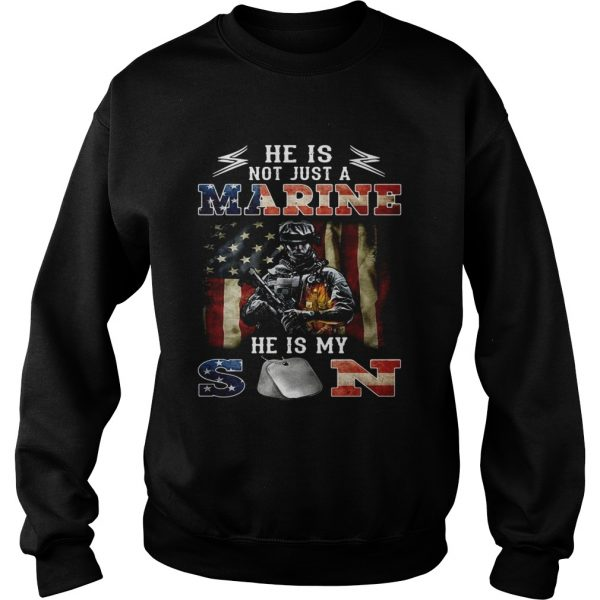 He is notjust a Marine hes my son 4th of July independence day Sweatshirt