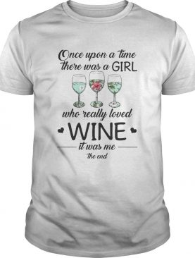 Once Upon A Time There Was A Girl Who Really Loved Wine Shirt