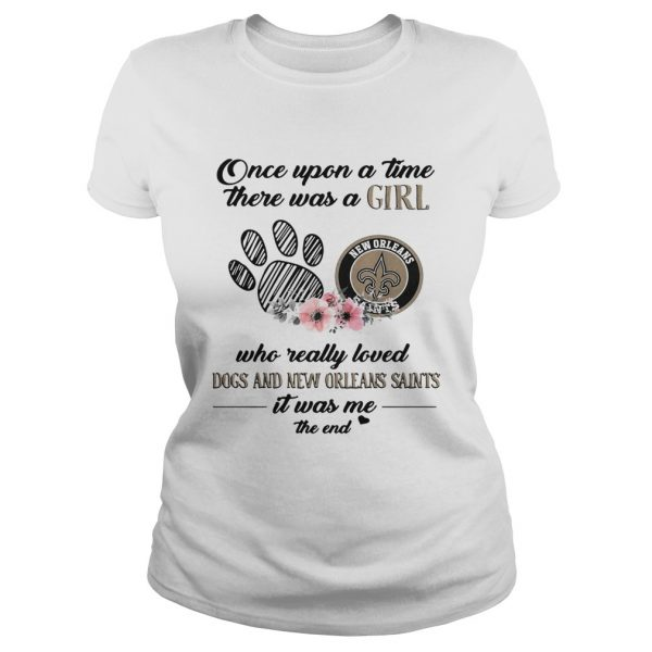 Once upon a time there was a girl who really loved Dogs and New Orleans Saints  Classic Ladies