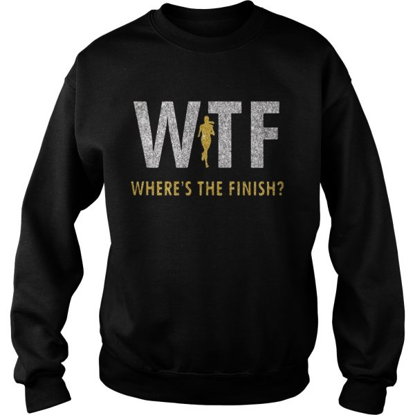 Running Girl WTF wheres the finish  Sweatshirt