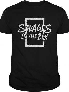 Savages in the box shirt