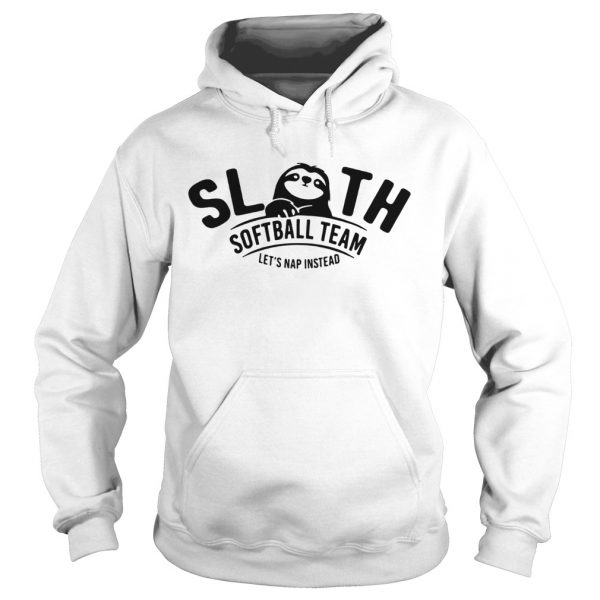 Sloth softball team lets nap instead  Hoodie