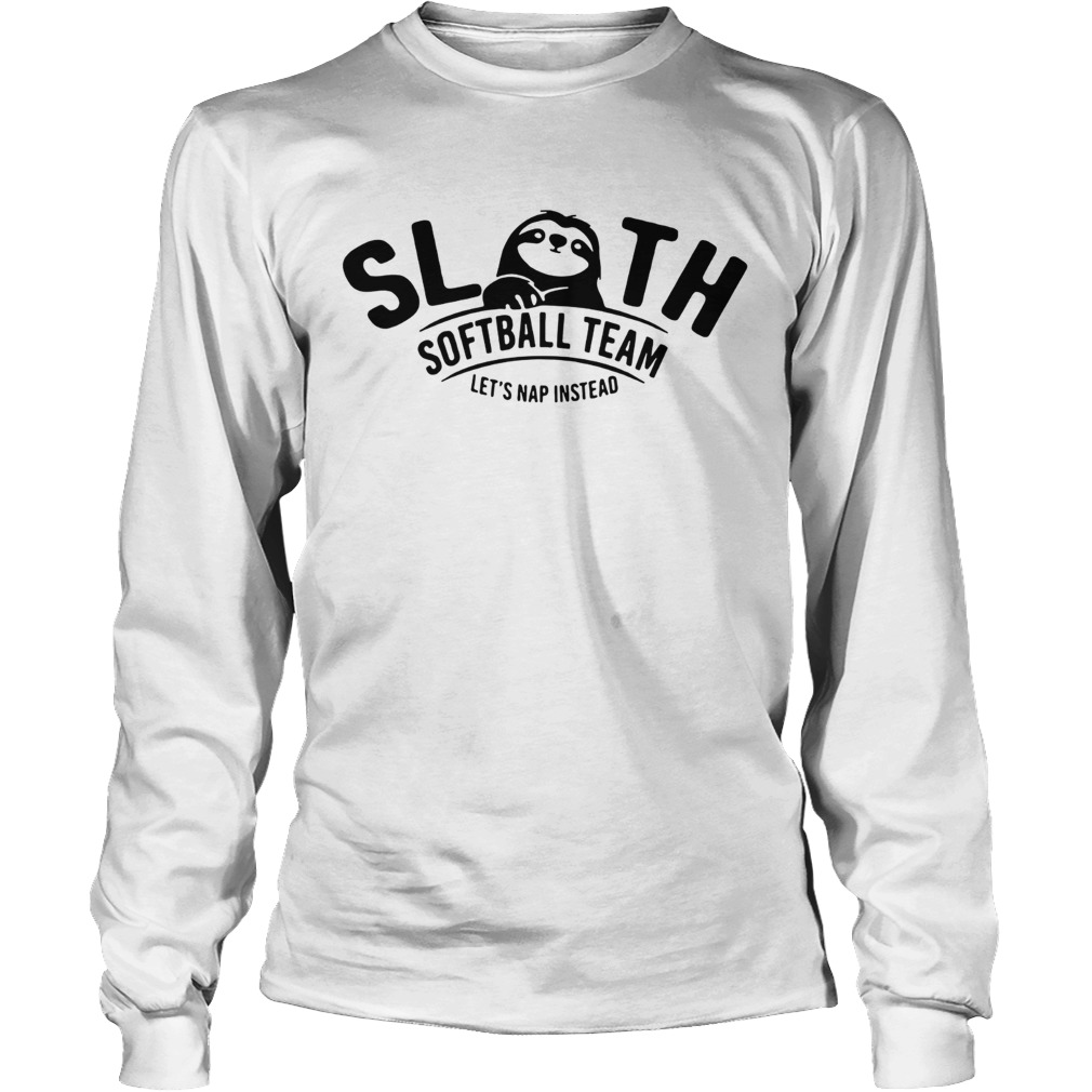 Sloth softball team lets nap instead LongSleeve