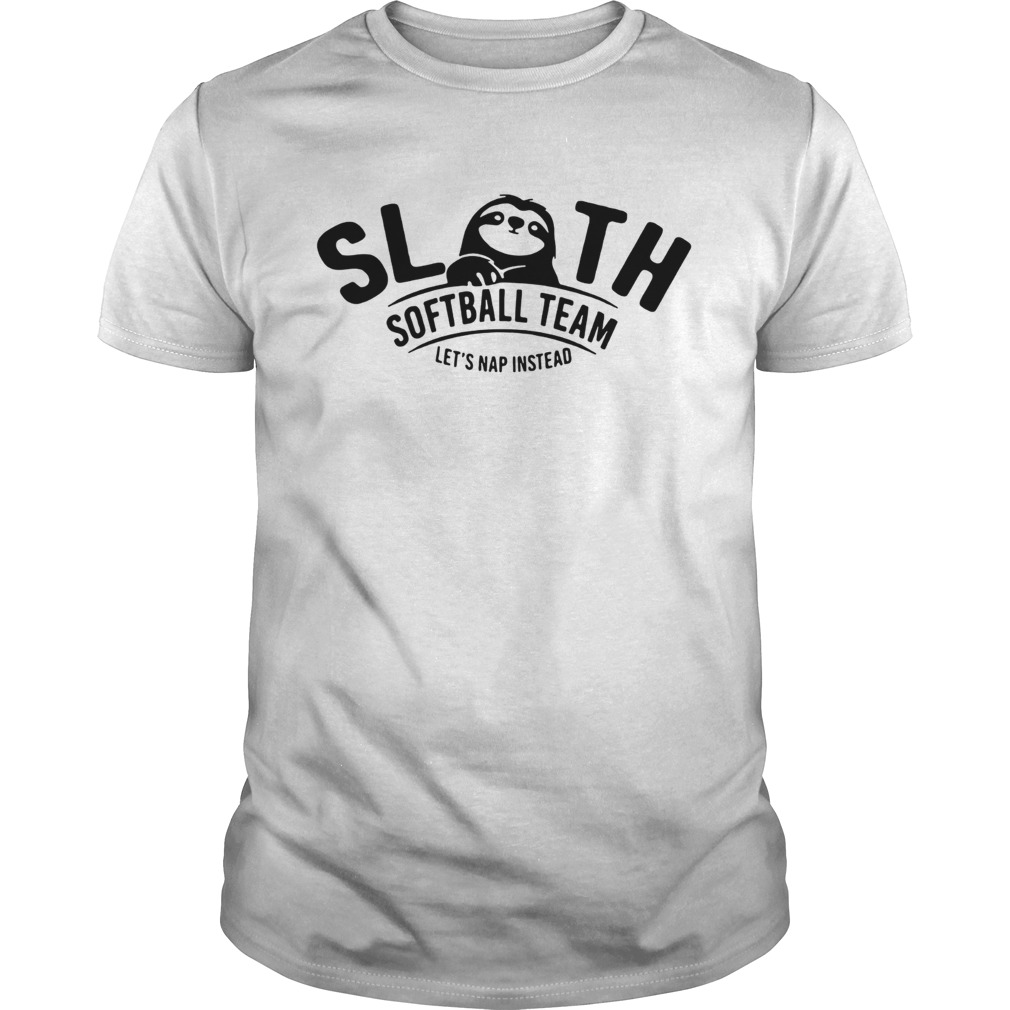 Sloth softball team lets nap instead Unisex