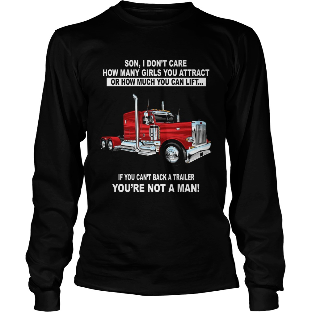 Son I dont care how many girls you attract Truckers LongSleeve