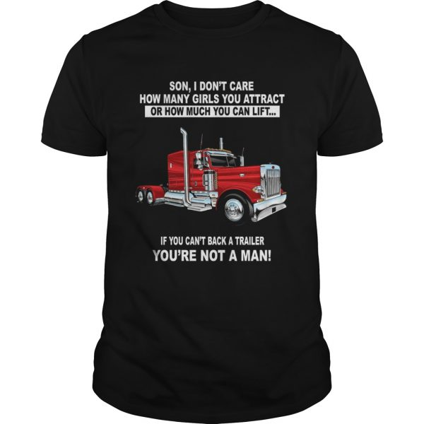 Son I dont care how many girls you attract Truckers  Unisex
