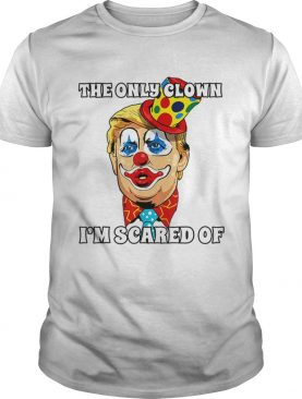 Top Anti Trump Halloween Clown The Only Clown Im Scared Of shirt