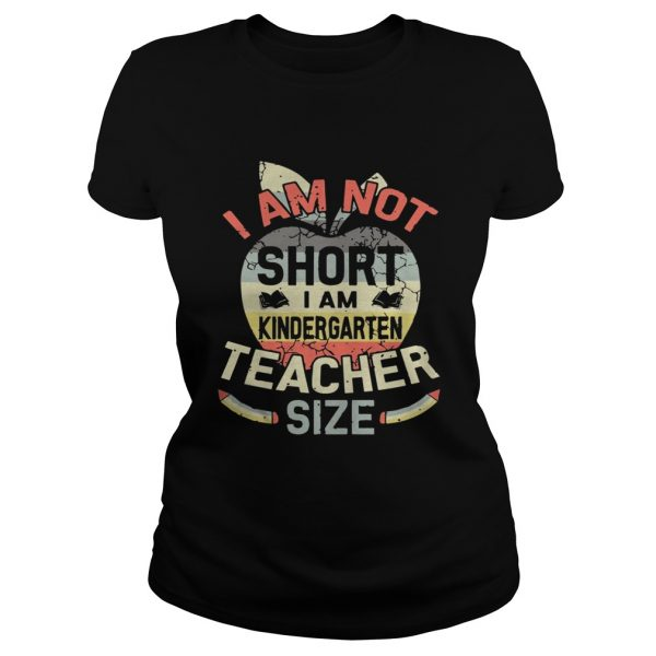 Vintage I Am Not Short I Am Kindergarten Teacher Size Shirt Classic Ladies