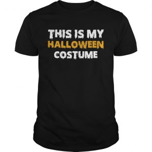 Vintage This Is My Halloween Costume TShirt Unisex