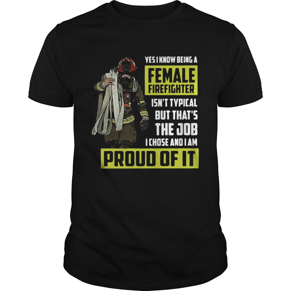 Yes I know being a female firefighter Unisex