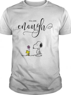 You are enough Snoopy Woodstock shirt
