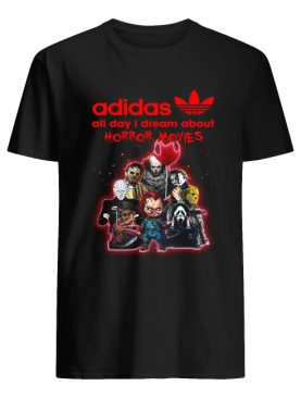 Adidas all day I dream about Horror movie shirt