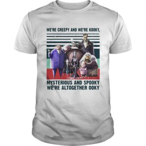 Andrew Were Creepy And Were Kooky Mysterious And Spooky Were Altogether Ooky Vintage Shirt Unisex
